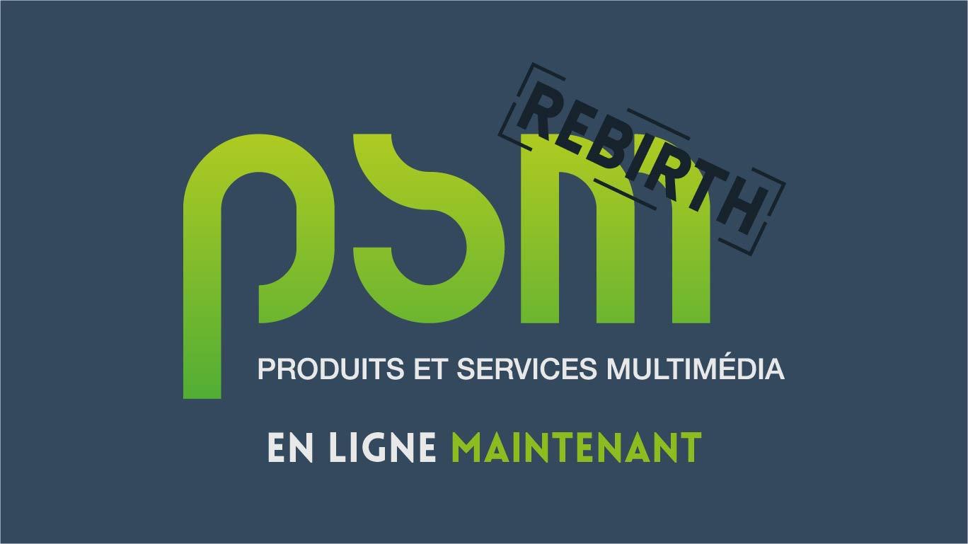 PSM Produits et Services Multimédia Rebirth - En ligne maintenant - https://psm-montbeliard.fr